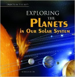 Exploring The Planets In Our Solar System Rebecca Olien
