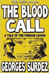 The Blood Call: A Tale of the Foreign Legion  by  Georges Surdez