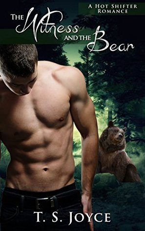 The Witness and the Bear (Bear Valley Shifters, #1) T.S. Joyce
