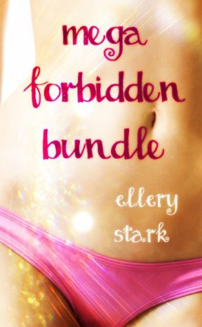 Mega Forbidden Bundle (10 stories of forbidden/taboo erotica) Ellery Stark