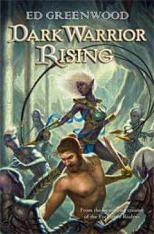 Dark Warrior Rising (A Novel of Niflheim, #1)  by  Ed Greenwood