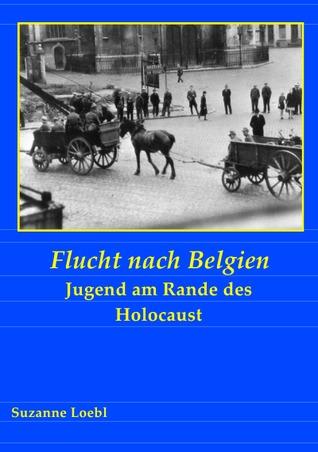 Flucht nach Belgien: Jugend am Rande des Holocaust  by  Rudi Eifert