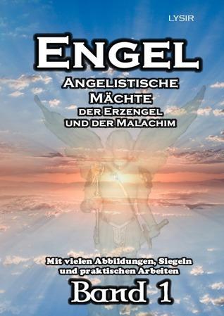 ENGEL - Band 1: Angelistische Kräfte der Erzengel und der Malachim Frater LYSIR