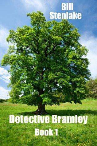 Detective Bramley: Book 1 Bill Stenlake