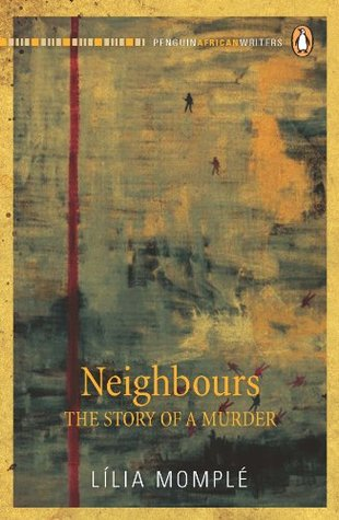 Neighbours - The Story of a Murder  by  Lília Momplé