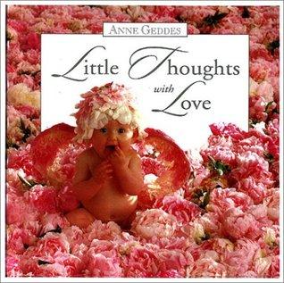 Anne Geddes Little Thoughts With Love Anne Geddes
