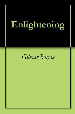 Enlightening  by  Gilmar Borges