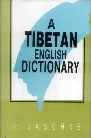 A Tibetan English Dictionary-Enlarged Ed. H. Jaschke