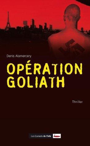 Opération Goliath Denis Alamercery