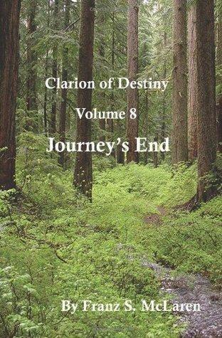Journeys End (Clarion of Destiny #8) Franz S. McLaren