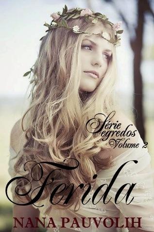 Ferida (Segredos, #2)  by  Nana Pauvolih