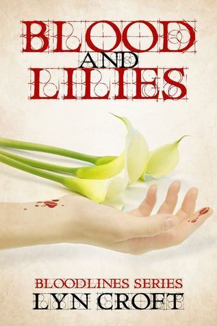 Blood and Lilies (Bloodlines, #1) Lyn Croft