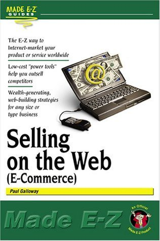 Selling on the Web Made E-Z  by  Paul  Galloway