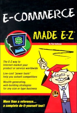 E-Commerce Made E-Z  by  Paul  Galloway