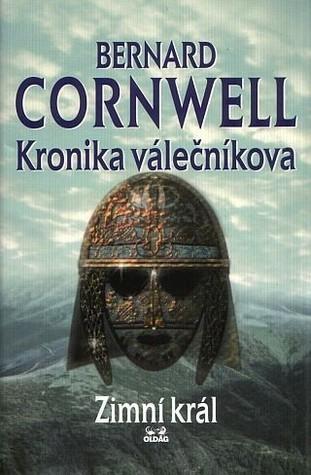 Zimní král (Kronika válečníkova, #1) Bernard Cornwell