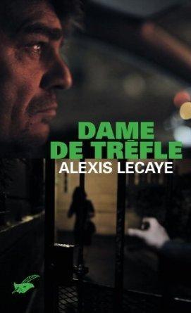 Dame de Trèfle  by  Alexis Lecaye