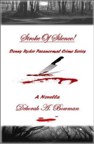 Stroke of Silence! (Denny Ryder #3)  by  Deborah A.  Bowman