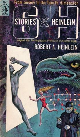 Six By H  by  Robert A. Heinlein