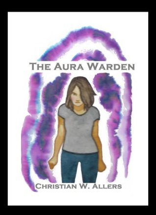 The Aura Warden  by  Christian W. Allers