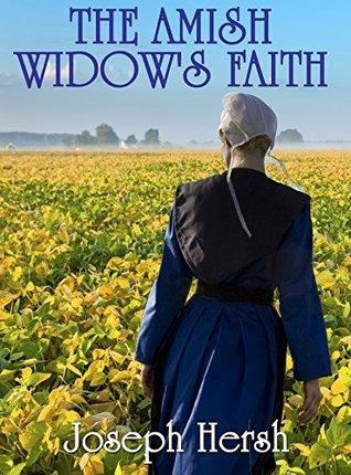 The Amish Widows Faith  by  Joseph Hersh