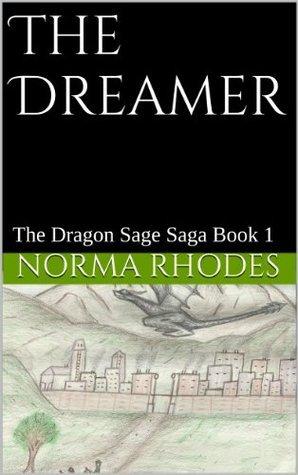 The Dreamer (The Dragon Sage Saga Book 1)  by  Norma Rhodes