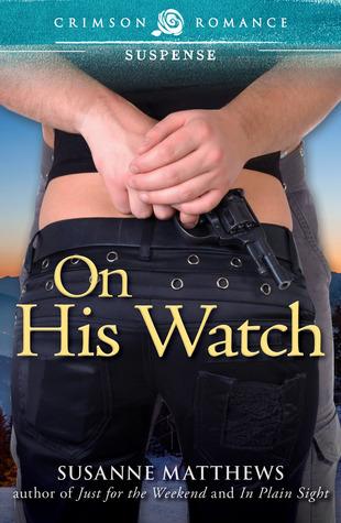 On His Watch Susanne Matthews