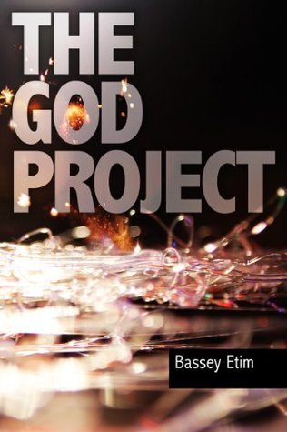 The God Project: A History  by  Bassey Etim