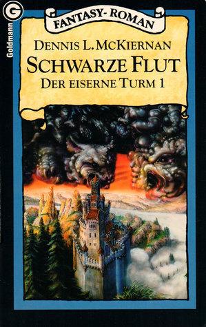 Schwarze Flut (Der eiserne Turm, #1) Dennis L. McKiernan