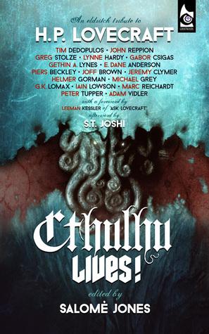 Cthulhu Lives! An Eldritch Tribute to H. P. Lovecraft Salomé Jones