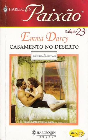 Casamento No Deserto (Os Cavaeiros Do Outback, #3)  by  Emma Darcy