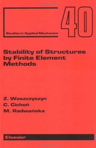 Stability Of Structures By Finite Element Methods  by  Z. Waszczyszyn