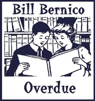 Overdue  by  Bill Bernico