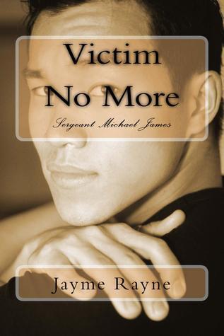 Victim No More: Sergeant Michael James (Shane Doyle, #1) Jayme Rayne