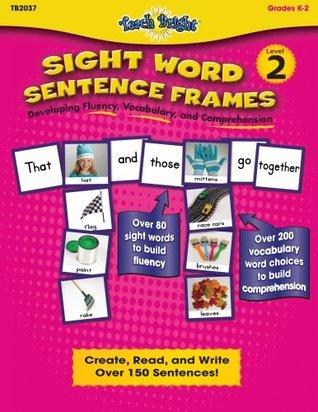 Sight Word Sentence Frames, Level 2, Grades K-2 Carolea Williams