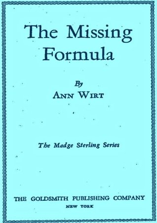 The Missing Formula Madge Sterling Series 1  by  Ann Wirt