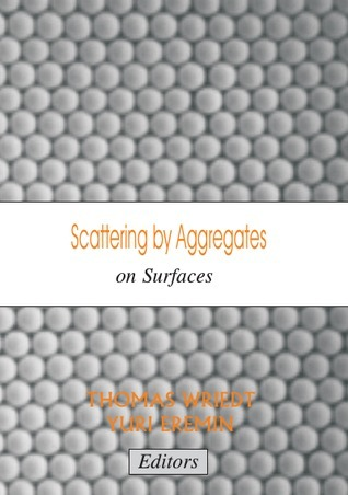 Scattering  by  Aggregates on Surfaces by Thomas Wriedt