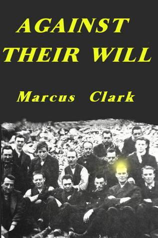 AGAINST THEIR WILL Marcus  Clark