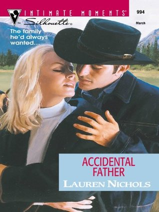 Accidental Father (Intimate Moments, 994)  by  Lauren Nichols