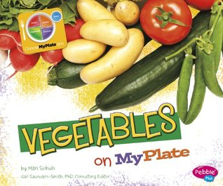Vegetables on MyPlate  by  Mari C. Schuh
