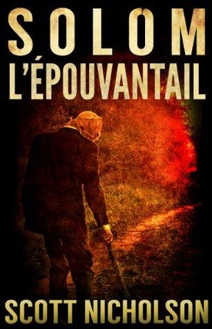 LÉpouvantail: thriller surnaturel (Solom t. 1) Scott Nicholson