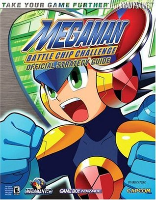 Mega Man(tm) Battle Chip Challenge Official Strategy Guide  by  Greg Sepelak