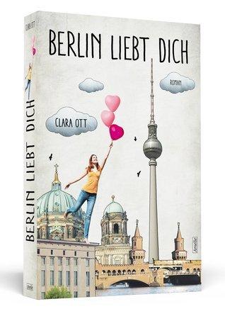 Berlin liebt dich  by  Clara Ott