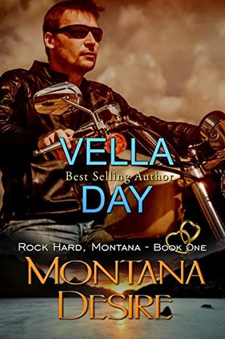 Montana Desire: Second Chance at Love (Rock Hard, Montana, #1) Vella Day