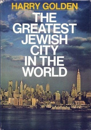 The Greatest Jewish City in the World Harry Lewis Golden