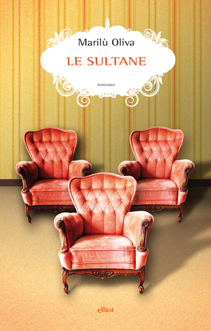 Le Sultane  by  Marilù Oliva