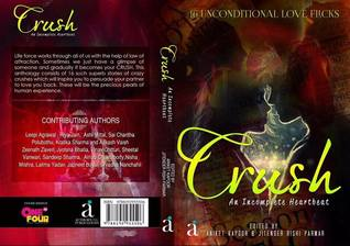 Crush - An Incomplete Heartbeat  by  Aniket Kapoor