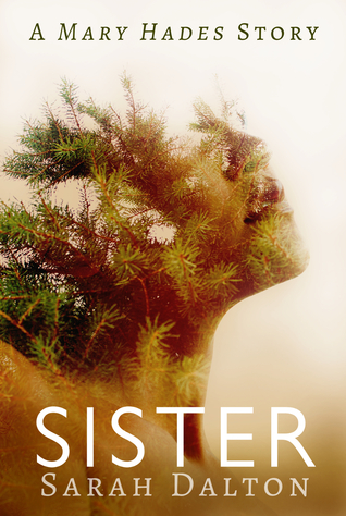 Sister (Mary Hades, #1.5)  by  Sarah Dalton