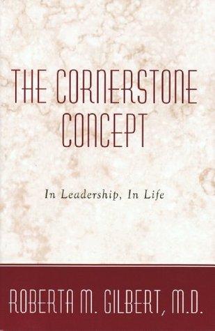 The Cornerstone Concept  by  Roberta M. Gilbert