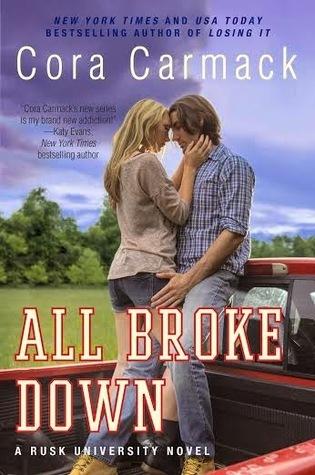 All Broke Down (Rusk University, #2)  by  Cora Carmack