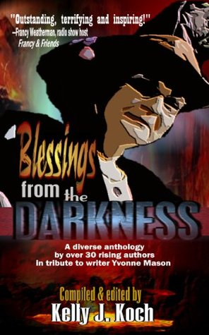 Blessings From the Darkness  by  Kelly J. Koch